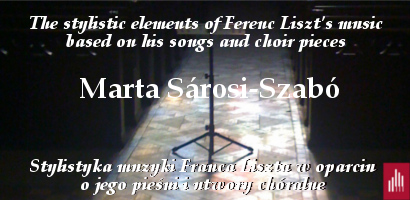 The stylistic elements of Ferenc Liszt's music based on his songs and choir pieces